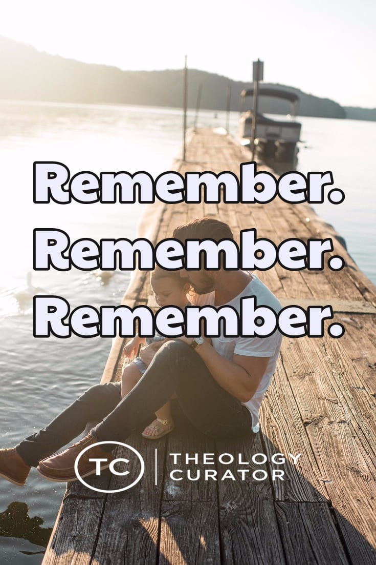 Remember. Remember. Remember. (How God\'s Ongoing Story Roots Ministry & Life)